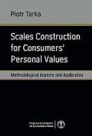 ksiazka tytuł: Scales Construction for Consumers' Personal Values  autor: Piotr Tarka