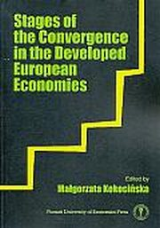 STAGES OF THE CONVERGENCE IN THE DEVELOPED EUROPEAN ECONOMIES, KOKOCIŃSKA M. (RED.)