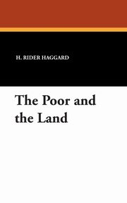 The Poor and the Land, Haggard H. Rider