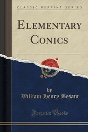 Elementary Conics (Classic Reprint), Besant William Henry