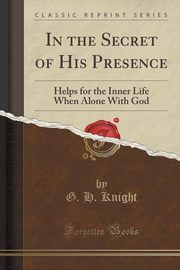 In the Secret of His Presence, Knight George Halley