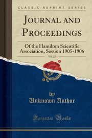 Journal and Proceedings, Vol. 22, Author Unknown