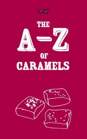 The A-Z of Caramels, Two Magpies Publishing