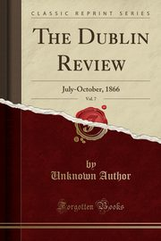 The Dublin Review, Vol. 7, Author Unknown