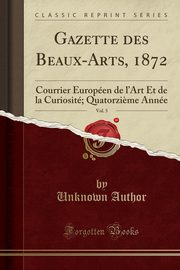 Gazette des Beaux-Arts, 1872, Vol. 5, Author Unknown