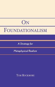 On Foundationalism, Rockmore Tom