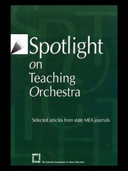 Spotlight on Teaching Orchestra, National Association for Music Education