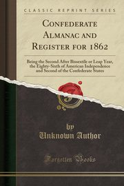 Confederate Almanac and Register for 1862, Author Unknown