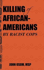 Killing of African-Americans by Racist Cops, Osom MSP John