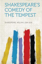 Shakespeare's Comedy of the Tempest, Shakespeare William