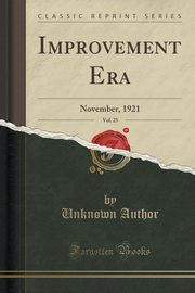 Improvement Era, Vol. 25, Author Unknown