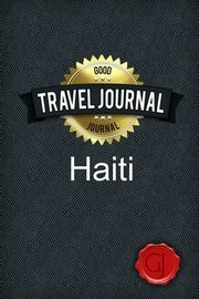 Travel Journal Haiti, Journal Good