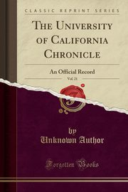 The University of California Chronicle, Vol. 21, Author Unknown