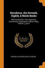 Herodotus, the Seventh, Eighth, & Ninth Books, Herodotus