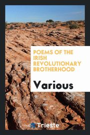 Poems of the Irish Revolutionary Brotherhood, Various
