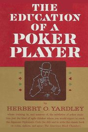 The Education of a Poker Player, Yardley Herbert O