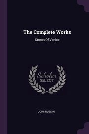 The Complete Works, Ruskin John