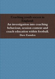 Coaching youth soccer in England, Earnden Dave