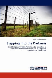 Stepping into the Darkness, Vanlee McClain Justin