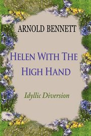 Helen With The High Hand, Bennett Arnold