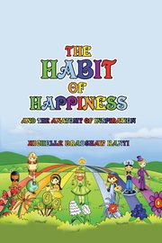 The Habit of Happiness, Bradshaw Kanti Michelle
