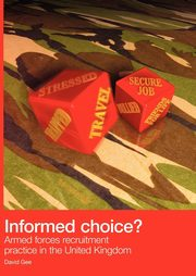 Informed Choice - Armed Forces Recruitment Practice In The United Kingdom, Gee David