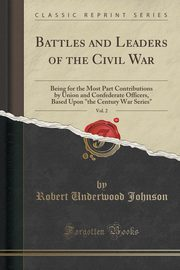 Battles and Leaders of the Civil War, Vol. 2, Johnson Robert Underwood