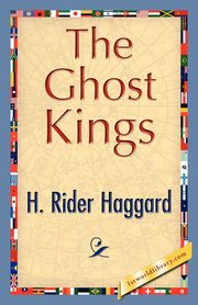 The Ghost Kings, Haggard H. Rider