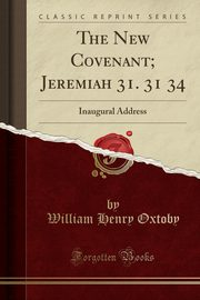 The New Covenant; Jeremiah 31; 31 34, Seminary San Francisco Theological