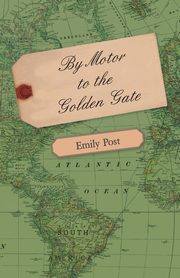 By Motor to the Golden Gate, Post Emily