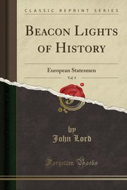 Beacon Lights of History, Vol. 9, Lord John