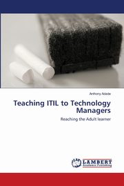 Teaching ITIL to Technology Managers, Adade Anthony