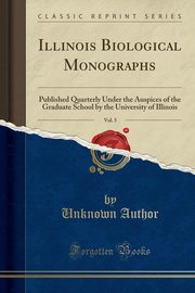 Illinois Biological Monographs, Vol. 5, Author Unknown