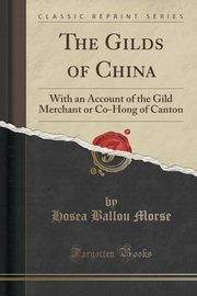 The Gilds of China, Morse Hosea Ballou