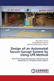 Design of an Automated Secure Garage System by Using Lpr Method, Ahmed Afaz Uddin