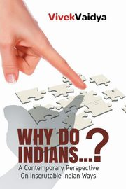 Why Do Indians . . . ?, Vaidya Vivek