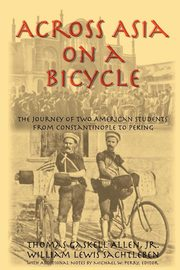 Across Asia on a Bicycle, Allen Jr. Thomas Gaskell