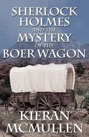 Sherlock Holmes and the Mystery of the Boer Wagon, McMullen Kieran