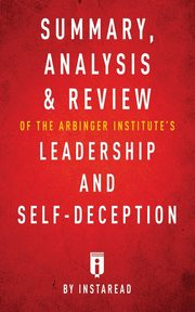 ksiazka tytuł: Summary, Analysis & Review of The Arbinger Institute's Leadership and Self-Deception by Instaread autor: Summaries Instaread