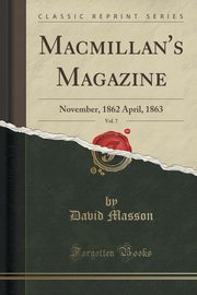 Macmillan's Magazine, Vol. 7, Masson David