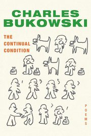 Continual Condition, The, Bukowski Charles