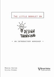 The Little Booklet on Design Thinking, Hestad Monika