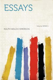Essays Volume Series 1, Emerson Ralph Waldo