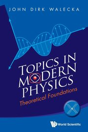 Topics in Modern Physics, Walecka John Dirk