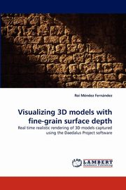 Visualizing 3D Models with Fine-Grain Surface Depth, M. Ndez Fern Ndez Roi