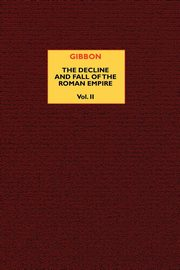 The Decline and Fall of the Roman Empire (vol. 2), Gibbon Edward
