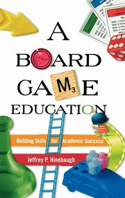 Board Game Education, Hinebaugh Jeffrey P.