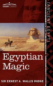 Egyptian Magic, Wallis Budge Ernest A.