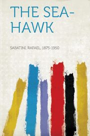 The Sea-Hawk, Sabatini Rafael