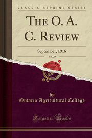 The O. A. C. Review, Vol. 29, College Ontario Agricultural